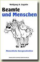 Beamte und Menschen Kurzgeschichten von Wolfgang A